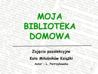 MOJA  BIBLIOTEKA  DOMOWA
