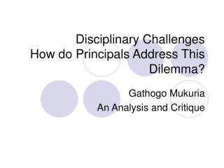 Disciplinary Challenges How do Principals Address This Dilemma?