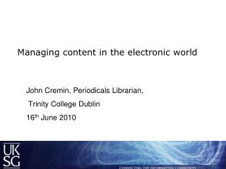 Managing content in the electronic world