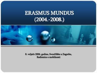 ERASMUS MUNDUS (2004.-2008.)