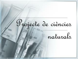 Projecte de ci�ncies naturals