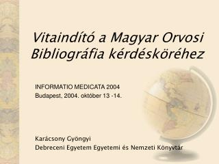 Vitaindító a Magyar Orvosi Bibliográfia kérdésköréhez
