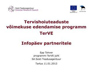 Tervishoiuteaduste  võimekuse edendamise programm TerVE Infopäev partneritele