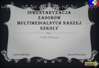 Inwentaryzacja Zasobów Multimedialnych naszej szkoły
