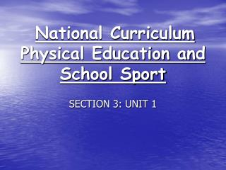 National Curriculum Physical Education and School Sport