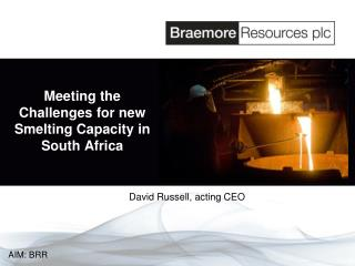 Meeting the Challenges for new Smelting Capacity in South Africa