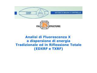 Analisi di Fluorescenza X  a dispersione di energia Tradizionale ed in Riflessione Totale