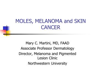 MOLES, MELANOMA and SKIN CANCER