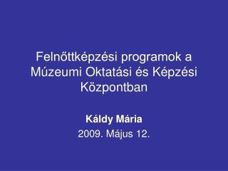 Felnőttképzési programok a Múzeumi Oktatási és Képzési Központban