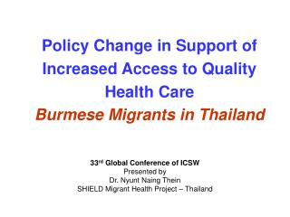 Policy Change in Support of Increased Access to Quality Health Care Burmese Migrants in Thailand