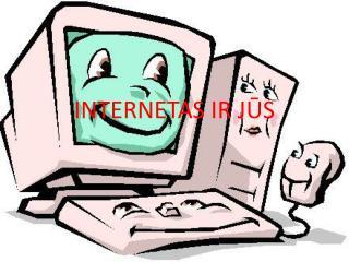 INTERNETAS IR J ŪS