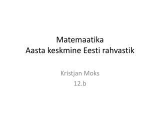 Matemaatika Aasta keskmine Eesti rahvastik