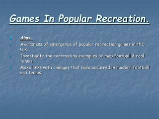 Games In Popular Recreation.