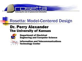 Rosetta: Model-Centered Design