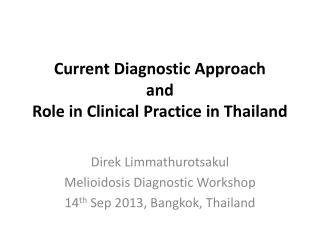 Current Diagnostic Approach  and  Role in Clinical Practice in Thailand