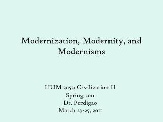 Modernization, Modernity, and Modernisms