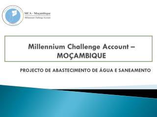 Millennium Challenge Account – MOÇAMBIQUE