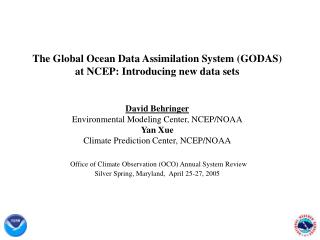 The Global Ocean Data Assimilation System (GODAS) at NCEP: Introducing new data sets