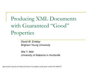 "Producing XML Documents with Guaranteed ""Good"" Properties"