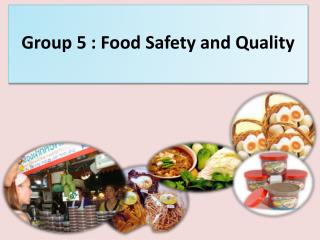 Group 5 : Food Safety and Quality