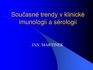 Současné trendy v klinické imunologii a sérologii