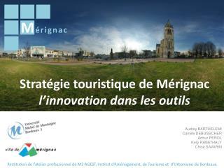 Stratégie touristique de Mérignac l'innovation dans les outils