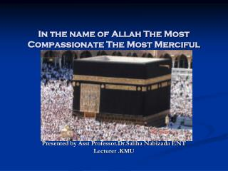 In the name of Allah The Most Compassionate The Most Merciful