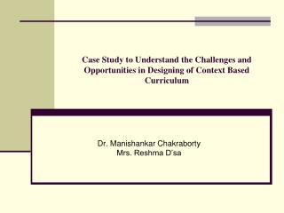 Case Study to Understand the Challenges and Opportunities in Designing of Context Based Curriculum