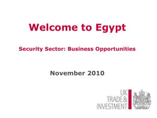 Welcome to Egypt Security Sector: Business Opportunities November 2010