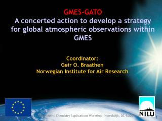 GMES-GATO A concerted action to develop a strategy for global atmospheric observations within GMES
