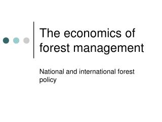The economics of forest management