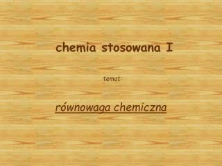 chemia stosowana I