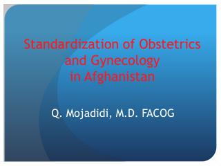 Standardization of Obstetrics and Gynecology in Afghanistan