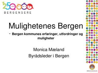 Mulighetenes Bergen -  Bergen kommunes erfaringer, utfordringer og muligheter