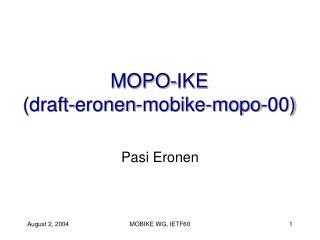 MOPO-IKE (draft-eronen-mobike-mopo-00)