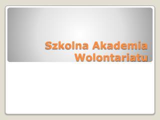 Szkolna Akademia Wolontariatu