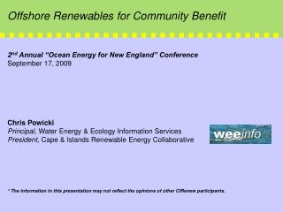 "2 nd  Annual ""Ocean Energy for New England"" Conference September 17, 2009 Chris Powicki"