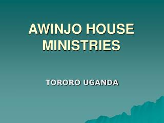 AWINJO HOUSE MINISTRIES