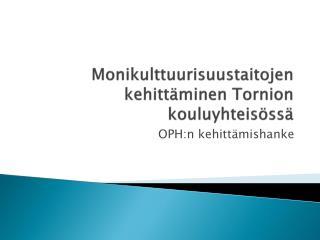 Monikulttuurisuustaitojen kehittäminen Tornion kouluyhteisössä