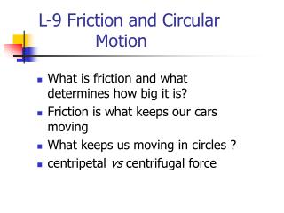 L-9 Friction and Circular 				Motion