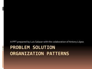 Problem Solution Organization Patterns