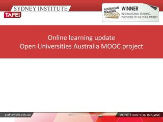 Online learning update Open Universities Australia MOOC project