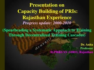 Presentation on  Capacity Building of PRIs:  Rajasthan Experience Progress update: 2000-2010