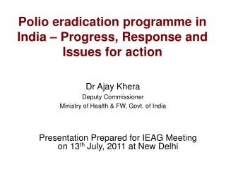 Polio eradication programme in India – Progress, Response and Issues for action