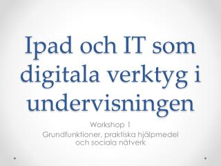 Ipad  och IT som digitala verktyg i undervisningen