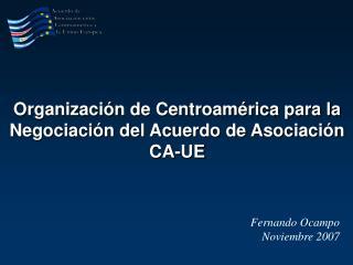 Organización de Centroamérica para la Negociación del Acuerdo de Asociación CA-UE
