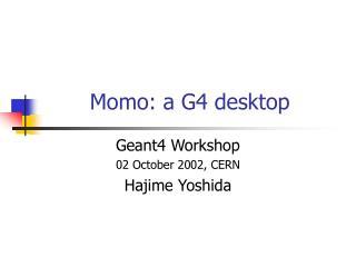 Momo: a G4 desktop