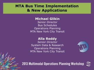 MTA Bus Time Implementation & New Applications