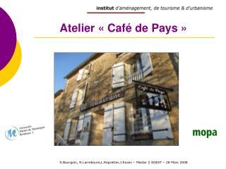 Atelier «Café de Pays»