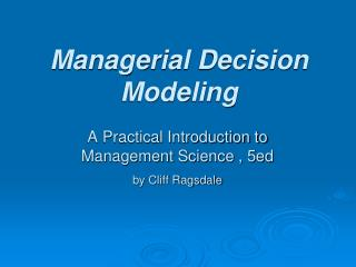 Managerial Decision Modeling